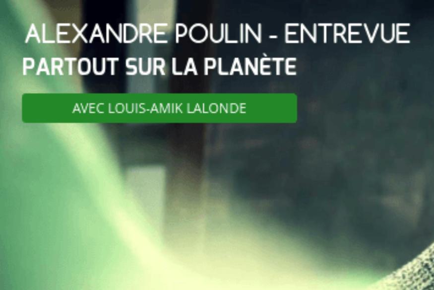 Alexandre Poulin en entrevue avec Louis-Amik