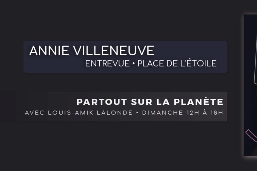 """Annie Villeneuve en entrevue dans """"Partout sur la Planète""""."""