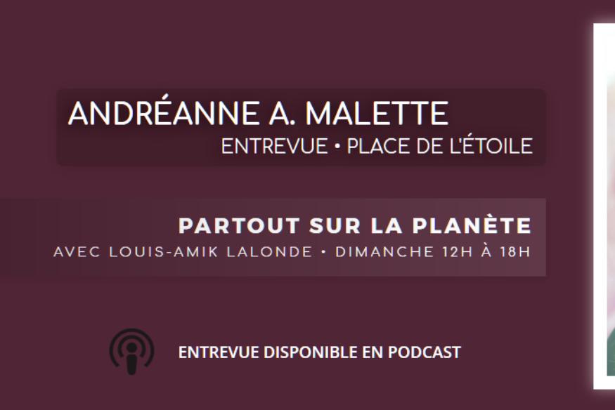 """Andréanne A. Malette en entrevue dans """"Partout sur la Planète"""""""